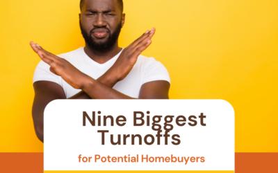 Nine Biggest Turnoffs for Potential Homebuyers